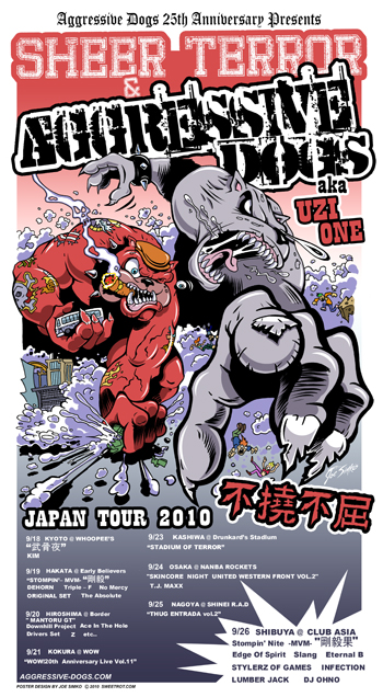 "-Aggressive Dogs 25th Anniversary Presents- ""SHEER TERROR & AGGRESSIVE DOGS aka UZI-ONE"" Japan Tour 2010""不撓不屈"""